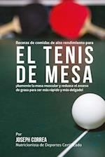 Recetas de Comidas de Alto Rendimiento Para El Tenis de Mesa
