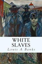 White Slaves af Louis a. Banks