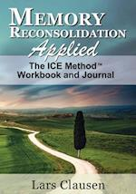 Memory Reconsolidation Applied - The Ice Method Workbook and Journal af Lars Clausen