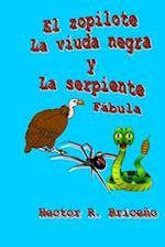El Zopilote La Viuda Negra y La Serpiente