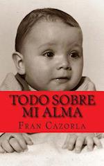 Todo Sobre Mi Alma af Fran Cazorla