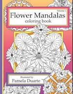 Flower Mandalas Coloring Book, Volume 1 af Pamela Duarte