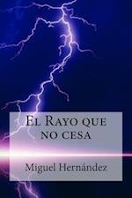 El Rayo Que No Cesa af Miguel Hernandez