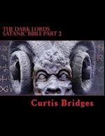The Dark Lords Satanic Bible Part 2 af Curtis Bridges