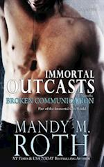 Broken Communication (Immortal Outcasts) Large Print