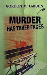 Murder Has Three Faces af Gordon M. Labuhn