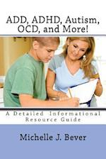 Add, ADHD, Autism, Ocd, and More!