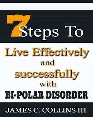 Bog, paperback 7 Steps to Live Effectively and Successfully with Bipolar Disorder af MR James Caesar Collins III