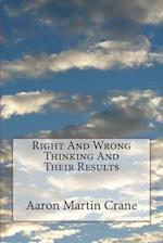 Right and Wrong Thinking and Their Results af Aaron Martin Crane