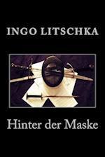 Hinter Der Maske af Ingo Litschka