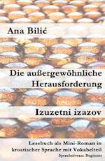 Die Aussergewohnliche Herausforderung / Izuzetni Izazov af Ana Bilic
