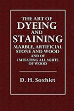 The Art of Dyeing and Staining