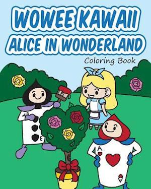 Bog, paperback Wowee Kawaii Alice in Wonderland Coloring Book af H. R. Wallace Publishing