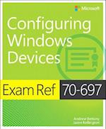 Exam Ref 70-697 Configuring Windows Devices (Exam Ref)