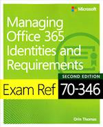 Exam Ref 70-346 Managing Office 365 Identities and Requirements (Exam Ref)