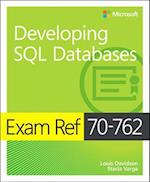 Exam Ref 70-762 Developing SQL Databases (Exam Ref)