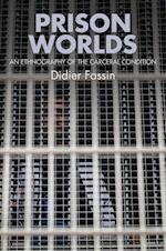 Prison Worlds - an Ethnography of the Carceral    Condition af Didier Fassin