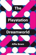 The PlayStation Dreamworld (X)