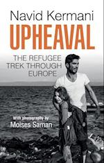 Upheaval - the Refugee Trek Through Europe