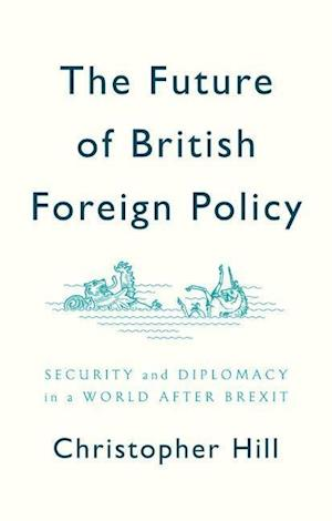 The Future of British Foreign Policy