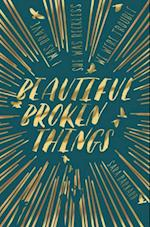 Beautiful Broken Things af Sara Barnard