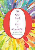 O's Little Book of Love and Friendship af the Oprah Magazine The Editors of O