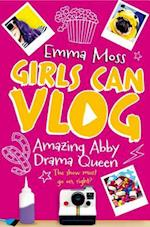 Amazing Abby: Drama Queen (Girls Can Vlog, nr. 2)