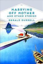 Marrying off Mother and Other Stories af Gerald Durrell