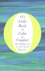 O's Little Book of Calm and Comfort (Os Little BooksGuides, nr. 5)