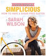 I Quit Sugar: How to Have a Sugar Free Easter af Sarah Wilson