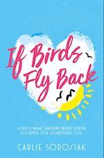 If Birds Fly Back af Carlie Sorosiak