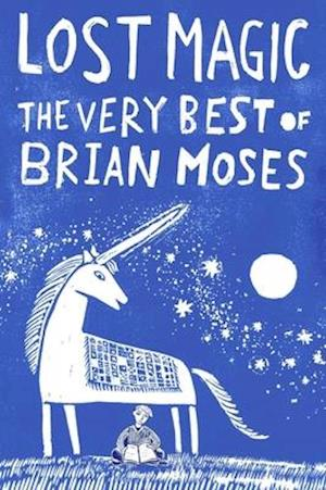 Bog, paperback Lost Magic: The Very Best of Brian Moses af Brian Moses