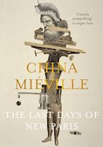 The Last Days of New Paris af China Mieville