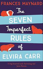 The Seven Imperfect Rules of Elvira Carr af Frances Maynard