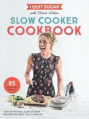 Bog, paperback I Quit Sugar Slow Cooker Cookbook af Sarah Wilson