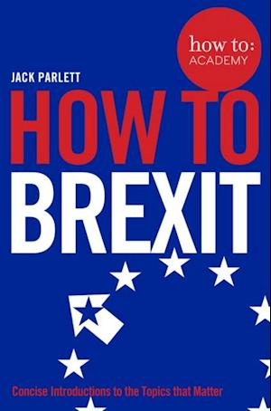 How to Academy: Brexit af John Gordon
