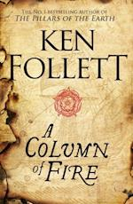 Column of Fire (The Kingsbridge Novels)