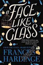 A Face Like Glass af Frances Hardinge