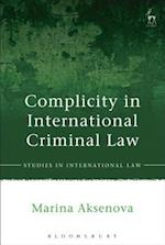 Complicity in International Criminal Law af Marina Aksenova