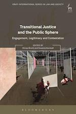 Transitional Justice and the Public Sphere (Onati International Series in Law and Society)