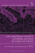 European Union's External Action in Times of Crisis (Modern Studies In European Law)