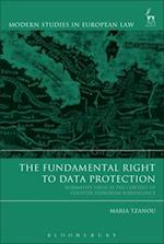 The Fundamental Right to Data Protection (Modern Studies In European Law)
