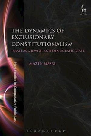 Bog, hardback The Dynamics of Exclusionary Constitutionalism af Mazen Masri