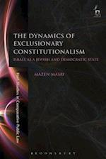 Dynamics of Exclusionary Constitutionalism af Mazen Masri
