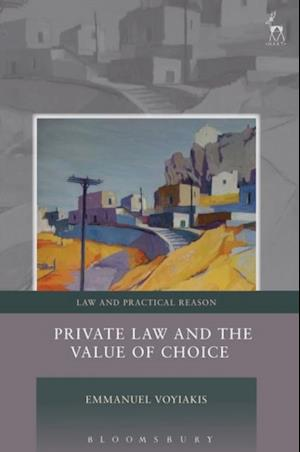 Private Law and the Value of Choice af Emmanuel Voyiakis