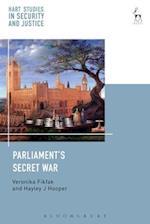 Parliament's Secret War (Hart Studies in Constitutional Law)