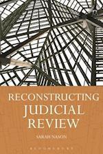 Reconstructing Judicial Review