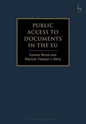 Public Access to Documents in the EU af Leonor Rossi, Patricia Vinagre e Silva