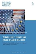 Surveillance, Privacy and Trans-Atlantic Relations (Hart Studies in Security and Justice)