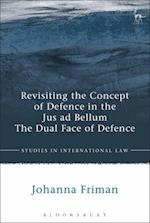 Revisiting the Concept of Defence in the Jus Ad Bellum (Studies in International Law)
